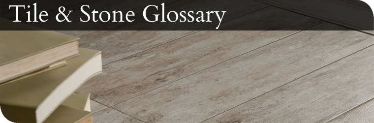 Glossary Of Tile And Stone Terms